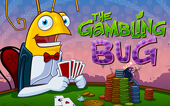 The Gambling Bug
